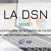 Episode 1 DSN : Fiabilité de la DSN